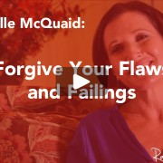 forgive your flaws and failings
