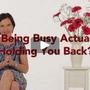 is your busyness holding you back